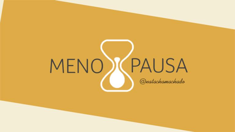 tudo sobre menopausa - dra Natacha Machado - Ginecologista Jolinville